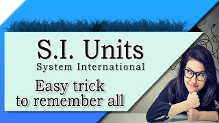 SI unit, How to remember easily