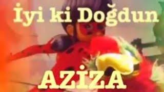 İyi ki Doğdun AZİZA :) Komik Doğum günü Mesajı 1.VERSİYON ,DOĞUMGÜNÜ VİDEOSU Made in Turkey :)
