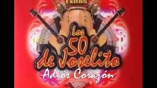 Adiós Corazón   Los 50 de Joselito