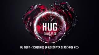 DJ Tibby - Sometimes (Pulsedriver Oldschool Mix)