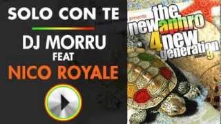DJ MORRU feat. NICO ROYALE - SOLO CON TE