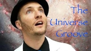 The Universe Groove