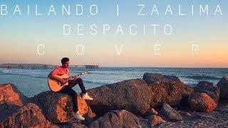 Bailando   Zaalima   Despacito   Enrique Iglesias, Luis Fonsi   SPANISH HINDI MASHUP