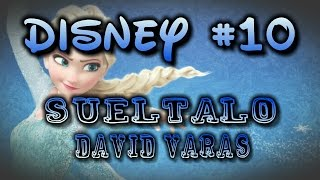 "#10 Suéltalo - Gisela ""Frozen"" (Cover by DAVID VARAS)"