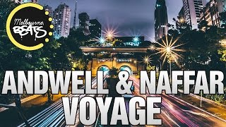 Andwell & Naffar - Voyage [Exclusive]