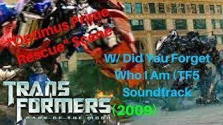 """Transformers: Dark of the Moon - """"Optimus Prime Rescue"""" Scene w/ Did You Forget Who I Am Soundtrack"""
