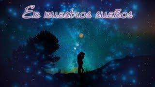 En nuestros sueños nos encontramos - Poema de amor