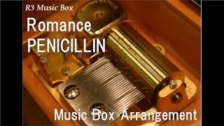 """Romance/PENICILLIN [Music Box] (Anime """"Sexy Commando Gaiden: Sugoi yo!! Masaru-san"""" OP)"""