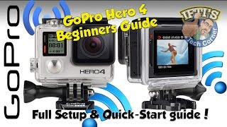 GoPro Hero 4 Black / Silver - The ULTIMATE Beginners Guide (Setting up & Using)