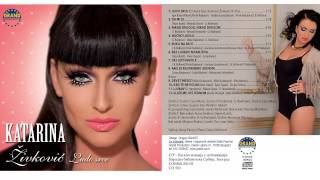 Katarina Zivkovic - Ljubav - (Audio 2013) HD