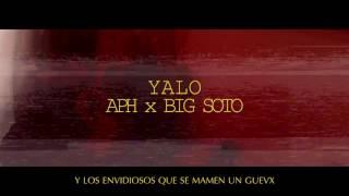 YALO- APH x BIG SOTO