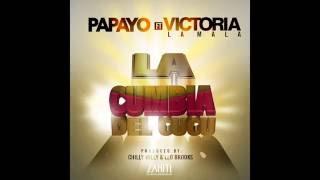 """""""La Cumbia Del Cucu""""(Audio) - Papayo ft. Victoria """"La Mala"""""""