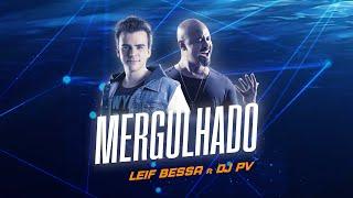 Leif Bessa ft. DJ PV - Mergulhado (Lyric Video)