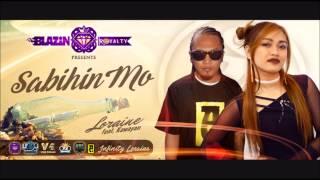 Sabihin Mo - Loraine feat. Kawayan (Blazin Royalty)