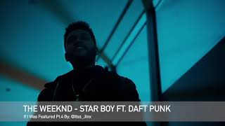 The Weeknd - Starboy Ft. Daft Punk (If I Was Featured Pt.4)