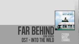 Into The Wild - OST [2007] | 03. Far Behind - Eddie Vedder