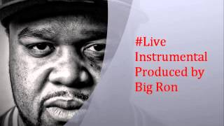 Live Instrumental Big Ron Beats