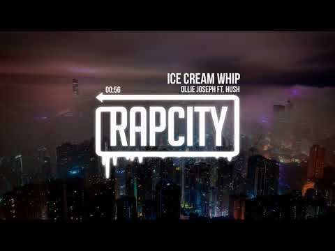 Ollie Joseph - Ice Cream Whip (ft. HUSH)