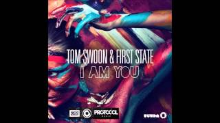 Tom Swoon & First State - I Am You (Radio Cut)