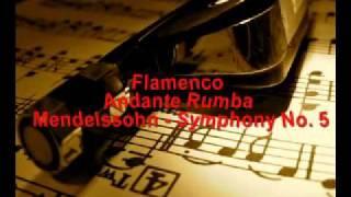 Flamenco - Andante Rumba - Mendelssohn - Symphony No. 5