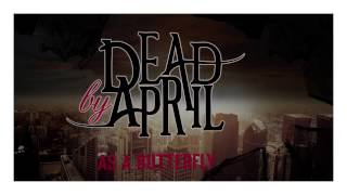 Dead by April As A Butterfly