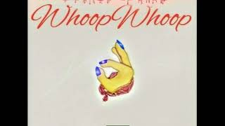 Whoop Whoop By Syrup Ft TNO
