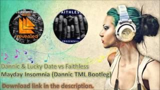 Dannic & Lucky Date vs Faithless - Mayday Insomnia (Dannic TML Bootleg)