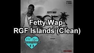Fetty Wap - RGF Islands (Clean)
