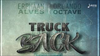 "Erphaan Alves & Orlando Octave - Truck Back ""2017 Soca"" (Trinidad)"