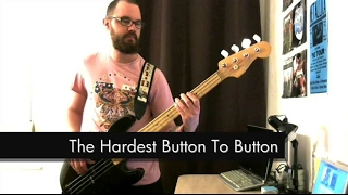 The White Stripes - The Hardest Button To Button - Bass Cover