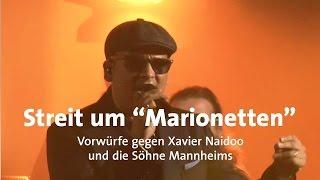 """Streit um """"Marionetten"""" von Xavier Naidoo"""