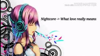 Nightcore - What love really means ♡ Lyrics