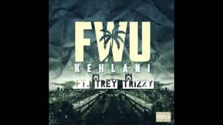Kehlani FWU Ft. Trey Trizzy