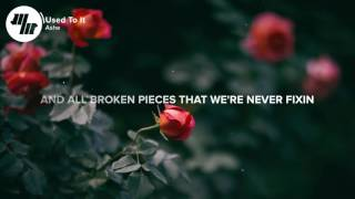 Ashe - Used To It (Lyrics _ Lyric Video)