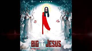 Mavado - Big Like Jesus