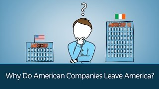 Why Do American Companies Leave America?