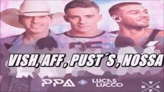 Pedro Paulo e Alex Part. Lucas Lucco - Vish, Aff, Putz, Nossa (LANÇAMENTO)