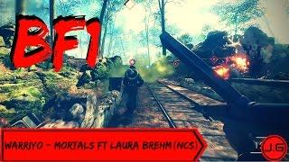 Battlefield 1 Montage #13 Warriyo - Mortals ft Laura Brehm {NCS}