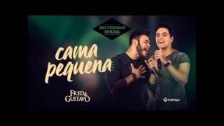 CAMA PEQUENA - FRED E GUSTAVO