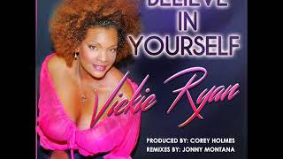 Vickie Ryan - Believe in Yourself (Jonny Montana Vocal Remix) (New Generation Records)