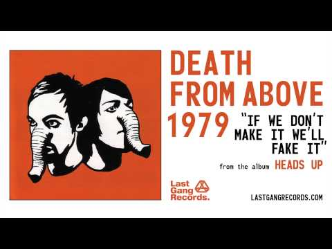 death-from-above-1979-if-we-dont-make-it-well-fake-it-lastgangradio
