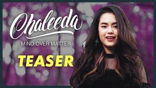 Mind Over Matter by Chaleeda Music Video [TEASER]