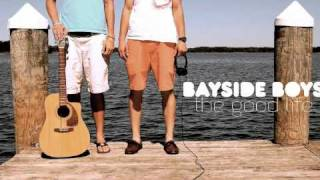 Bayside Boys - The Good Life
