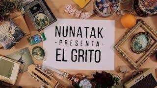 Nunatak - El Grito (Lyric Video Oficial)