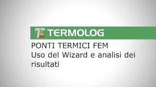 Ponti termici FEM. Uso del wizard e analisi dei risultati