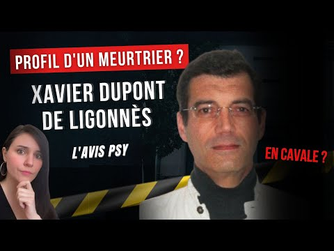 La PERSONNALITÉ d'un meurtrier? Analyse de Xavier Dupont DE LIGONNÈS