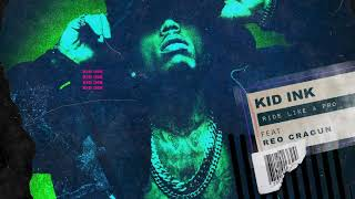Kid Ink - Ride Like A Pro (feat. Reo Cragun)