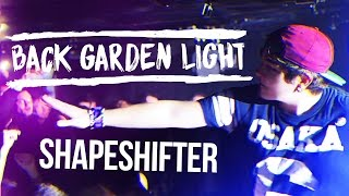 Back Garden Light - Shapeshifter (Live Music Video)