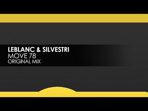 LeBlanc & Silvestri - Move 78 [Teaser]