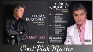 Cengiz Kurtoğlu - Mum Gibi [ Özel Plak Mastering ] [ © Official Audio ] ✔️